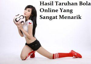 Hasil Taruhan Bola Online Yang Sangat Menarik