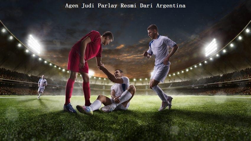 Agen Judi Parlay Resmi Dari Argentina