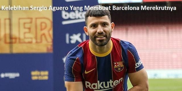 Kelebihan Sergio Aguero Yang Membuat Barcelona Merekrutnya